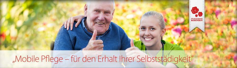 Pflegedienst Rosenrot - familiäre Seniorenpflege. Mobile Pflege - für den Erhalt Ihrer Selbstständigkeit.