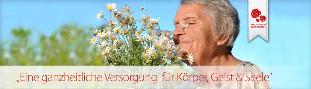 Pflegedienst Rosenrot - familiäre Seniorenpflege. Eine ganzheitliche Versorgung für Körper, Geist & Seele.